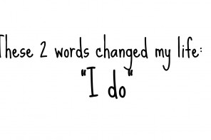 2 words changed my life: I do