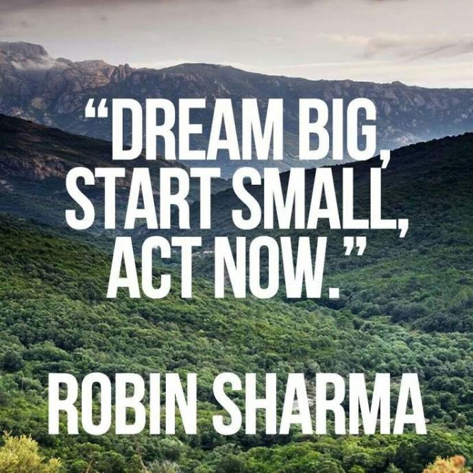 dream big but start small