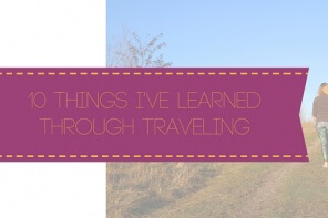 10 things I've learned through traveling